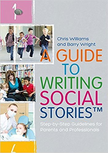 A Guide to Writing Social Stories™: Step-by-Step Guidelines for Parents and Professionals [electronic resource]