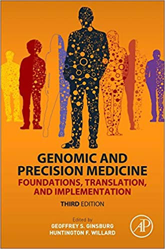 Genomic and Precision Medicine: Foundations, Translation, and Implementation [electronic resource]