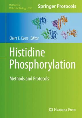 Histidine phosphorylation : methods and protocols [electronic resource]