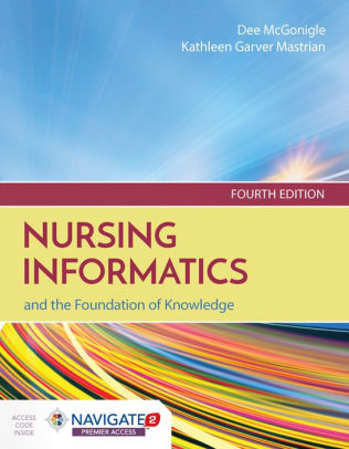 Nursing informatics and the foundation of knowledge [electronic resource]