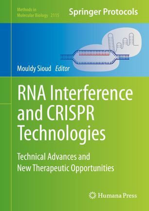 RNA Interference and CRISPR Technologies: Technical Advances and New Therapeutic Opportunities [electronic resource]