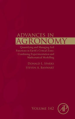 Advances in Agronomy, Vol 142 : Quantifying and Managing Soil Functions in Earth's Critical Zone [electronic resource]