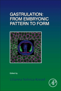 Gastrulation: From Embryonic Pattern to Form [electronic resource]