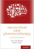 Neurocritical care pharmacotherapy : a clinician's manual [electronic resource]