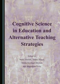 Cognitive Science in Education and Alternative Teaching Strategies [electronic resource]