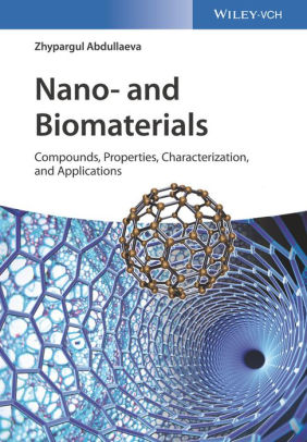 Nano- and Biomaterials : Compounds, Properties, Characterization, and Applications [electronic resource]
