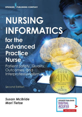 Nursing Informatics for the Advanced Practice Nurse : Patient Safety, Quality, Outcomes, and Interprofessionalism [electronic resource]
