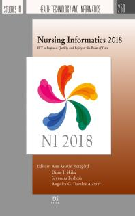 Nursing Informatics 2018 : ICT to Improve Quality and Safety at the Point of Care [electronic resource]
