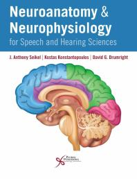 Neuroanatomy and Neurophysiology for Speech and Hearing Sciences [electronic resource]