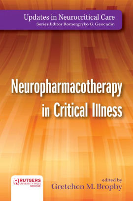 Neuropharmacotherapy in Critical Illness [electronic resource]