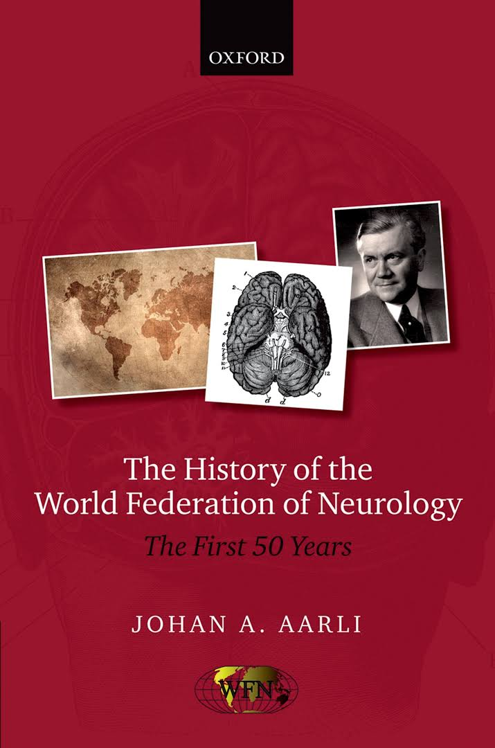 The history of the World Federation of Neurology : the first 50 years [electronic resource]