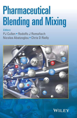 Pharmaceutical Blending and Mixing [electronic resource]