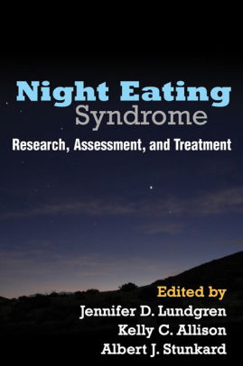 Night Eating Syndrome : Research, Assessment, and Treatment [electronic resource]