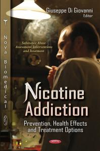 Nicotine Addiction : Prevention, Health Effects and Treatment Options [electronic resource]