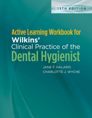 Active Learning Workbook for Wilkins??Clinical Practice of the Dental Hygienist [electronic resource]