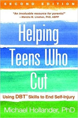 Helping Teens Who Cut: Using DBT® Skills to End Self-Injury [electronic resource]