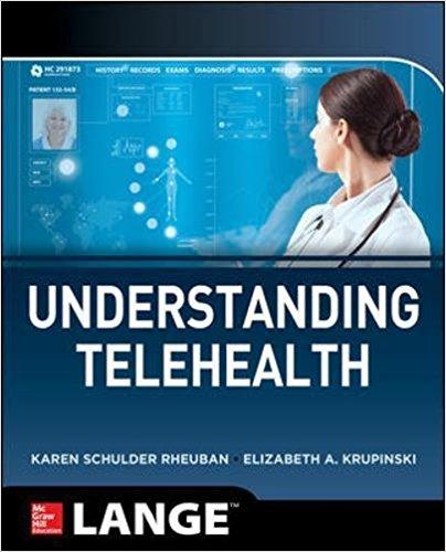 Understanding Telehealth [electronic resource]