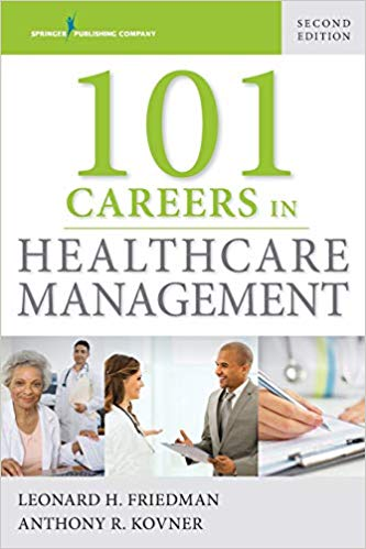 101 Careers in Healthcare Management [electronic resource]