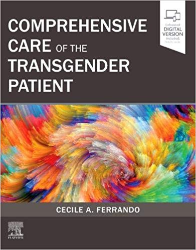 Comprehensive care of the transgender patient [electronic resource]