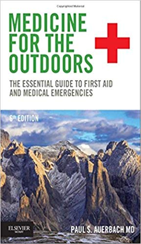 Medicine for the outdoors : the essential guide to first aid and medical emergencies [electronic resource]
