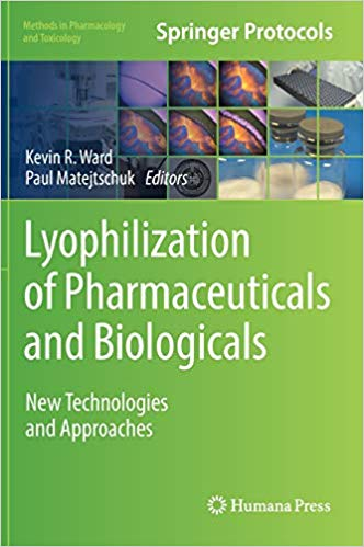 Lyophilization of pharmaceuticals and biologicals: new technologies and approaches [electronic resource]