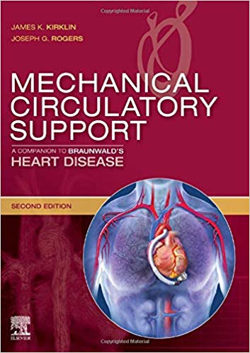Mechanical circulatory support: A companion to Braunwald's heart disease [electronic resource]