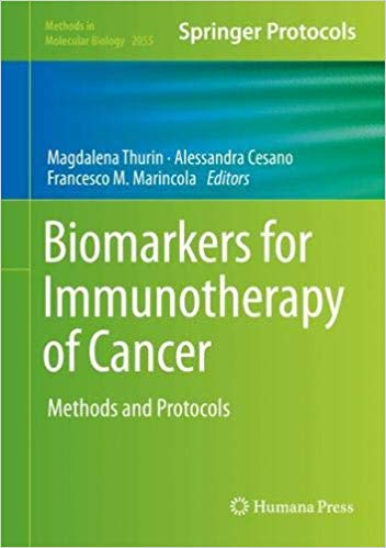 Biomarkers for immunotherapy of cancer: methods and protocols [electronic resource]