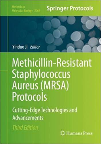 Methicillin-resistant staphylococcus aureus (MRSA) protocols : cutting-edge technologies and advancements [electronic resource]