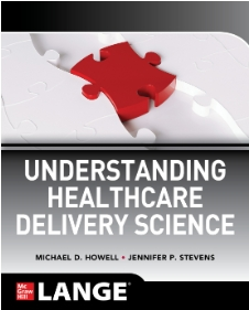 Understanding healthcare delivery science [electronic resource]
