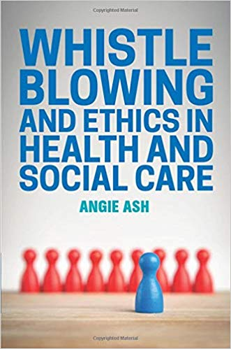 Whistleblowing and ethics in health and social care [electronic resource]