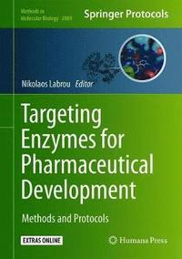 Targeting enzymes for pharmaceutical development : methods and protocols [electronic resource]