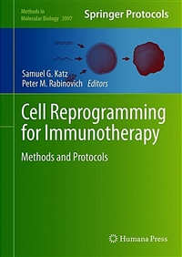 Cell reprogramming for immunotherapy : methods and protocols [electronic resource]