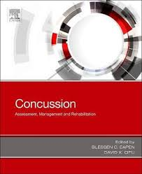 Concussion: assessment, management and rehabilitation [electronic resource]