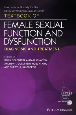 Textbook of female sexual function and dysfunction : diagnosis and treatment [electronic resource]