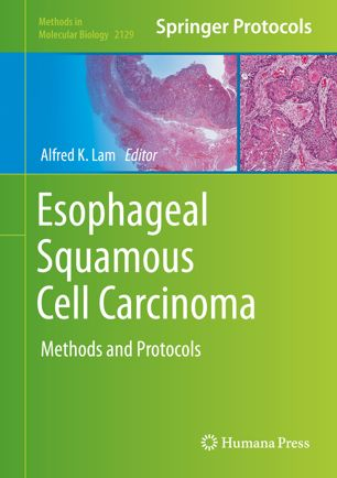 Esophageal Squamous Cell Carcinoma: Methods and Protocols [electronic resource]