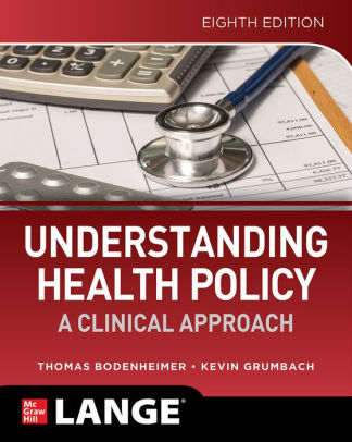 Understanding health policy : a clinical approach [electronic resource]
