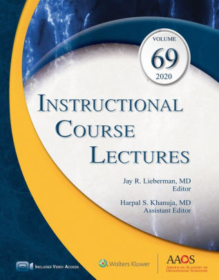 Instructional course lectures. Volume 69, 2020 [electronic resource]
