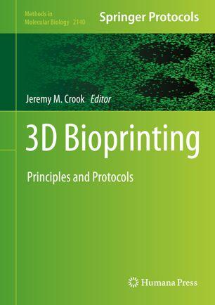 3D Bioprinting : Principles and Protocols [electronic resource]