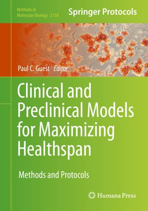 Clinical and Preclinical Models for Maximizing Healthspan : Methods and Protocols [electronic resource]