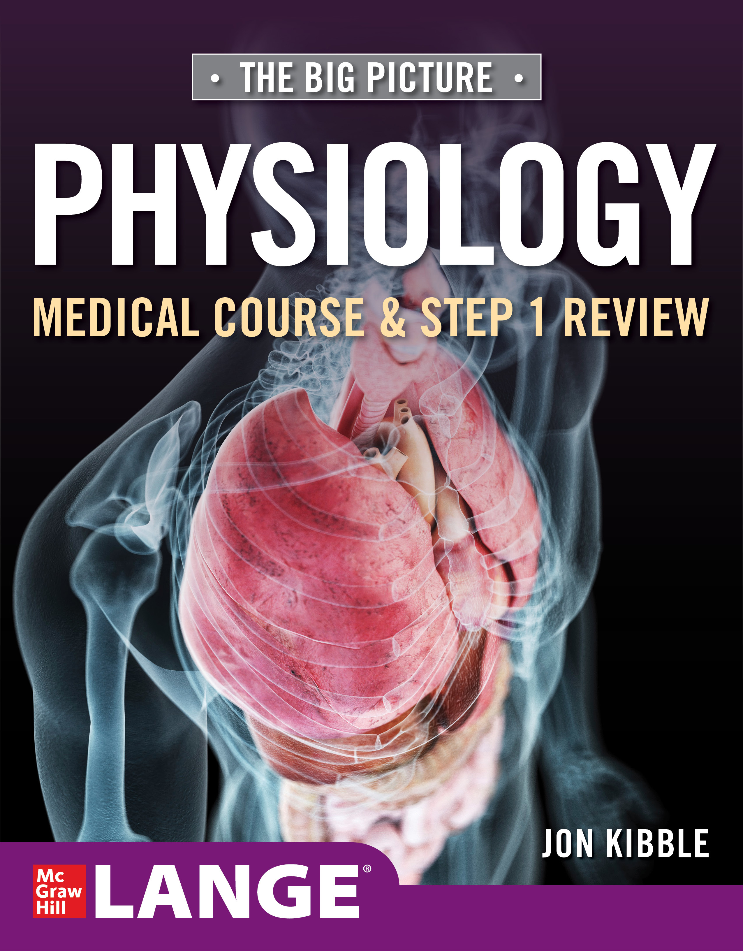 The big picture physiology: medical course & step 1 review [electronic resource]