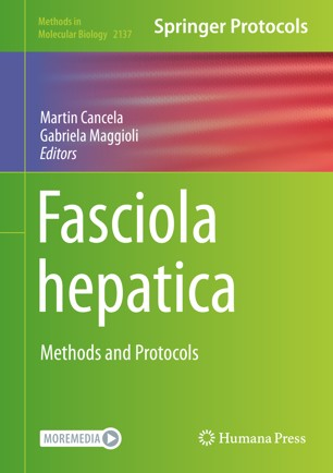 Fasciola hepatica : Methods and Protocols [electronic resource]
