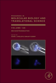 Progress in Molecular Biology and Translational Science, Vol 126 : Mechanotransduction [electronic resource]