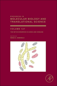 Progress in Molecular Biology and Translational Science, Vol 127 : The Mitochondrion in Aging and Disease [electronic resource]