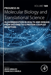Oligomerization in Health and Disease: From Enzymes to G Protein-Coupled Receptors [electronic resource]