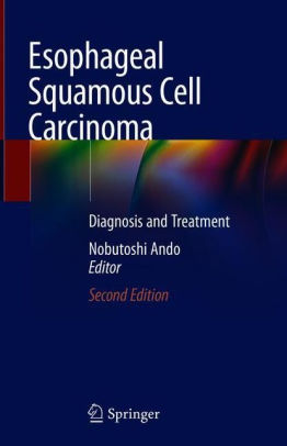 Esophageal squamous cell carcinoma: diagnosis and treatment [electronic resource]