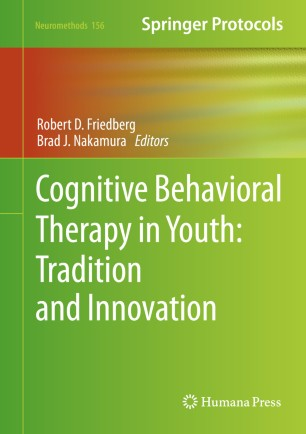 Cognitive Behavioral Therapy in Youth: Tradition and Innovation [electronic resource]