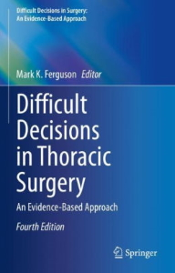 Difficult decisions in thoracic surgery : an evidence-based approach [electronic resource]