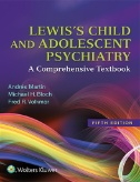 Lewis's Child and Adolescent Psychiatry [electronic resource]