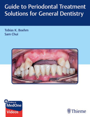 Guide to periodontal treatment solutions for general dentistry [electronic resource]