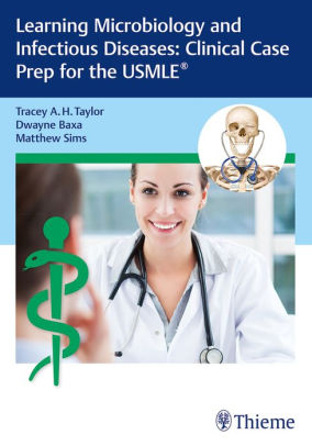 Learning microbiology and infectious diseases clinical case prep for the USMLE /  [electronic resource]